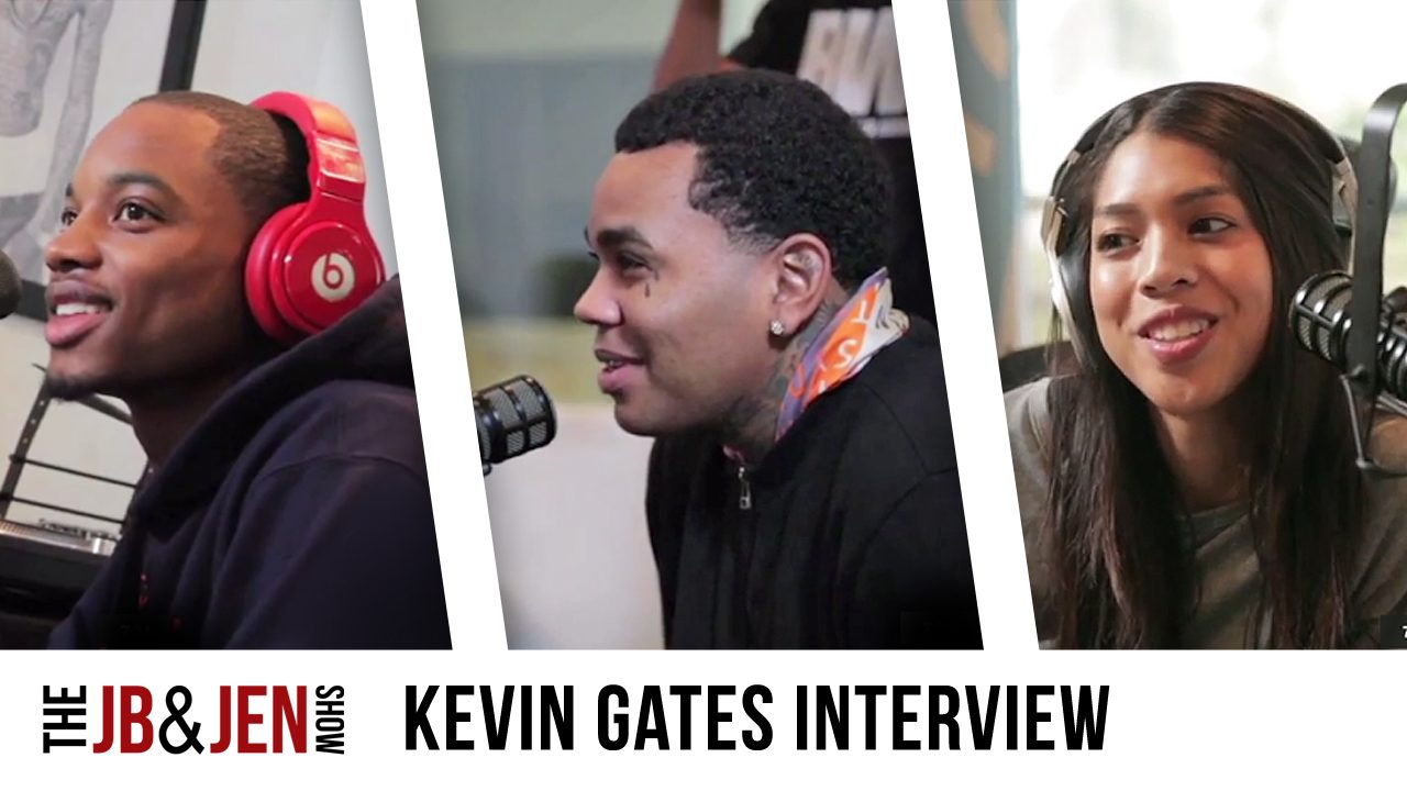 "#JBandJenShow Ep: 7 – Kevin Gates ""Appreciation For Life"""