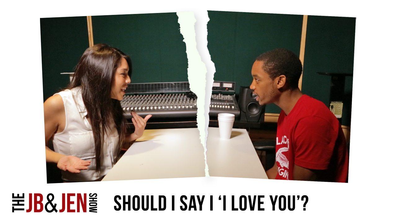 """#JBandJenShow EP: 5 – Should I Say """"I Love You"""" ?"""